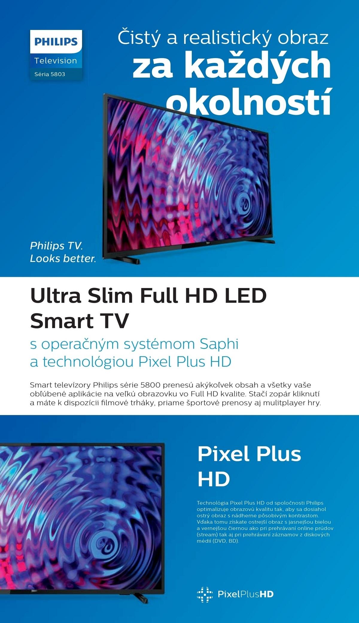 b5e685d55 Ultra tenký Smart LED televízor s rozlíšením Full HD s technológiou Pixel  Plus HD a systémom Saphi Televízor Philips série 5800 s aplikáciou Smart TV  ...